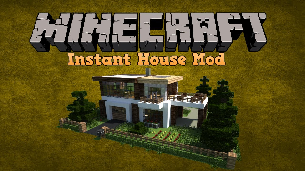 InstantHouseMod